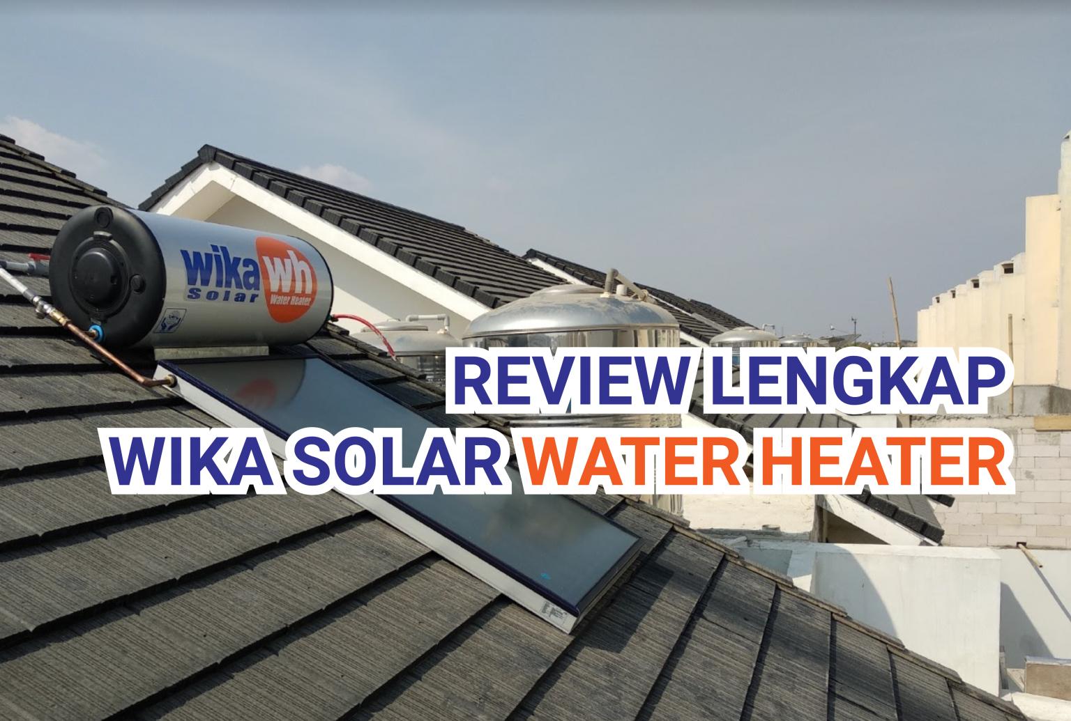 Review Lengkap Wika Solar Water Heater
